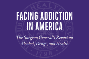 Surgeon General's Report on Addiction